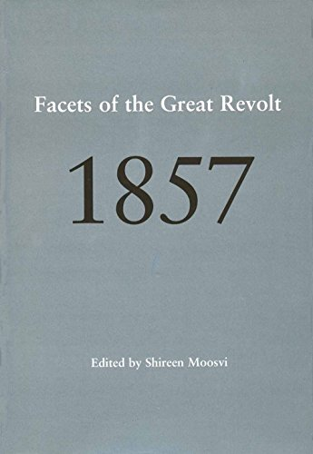 1857 – Facets of the Great Revolt