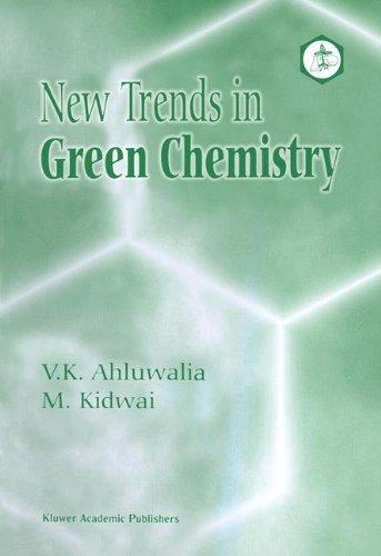 New Trends in Green Chemistry, V K  Ahluwalia, M  Kidwai