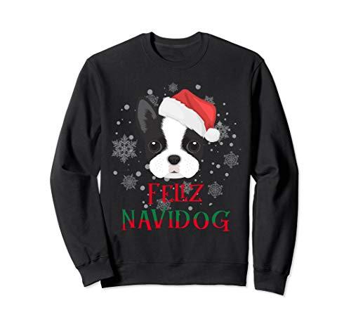 Sweatshirt Boston Terrier Christmas Feliz Navidog -