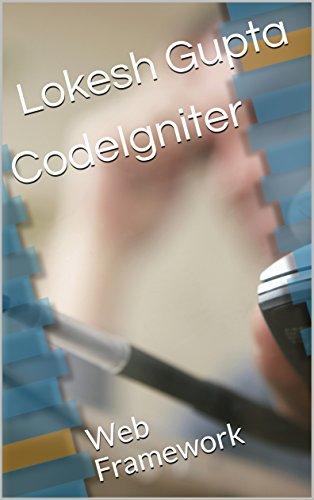 CodeIgniter: Web Framework (PHP Book 1) (English Edition)