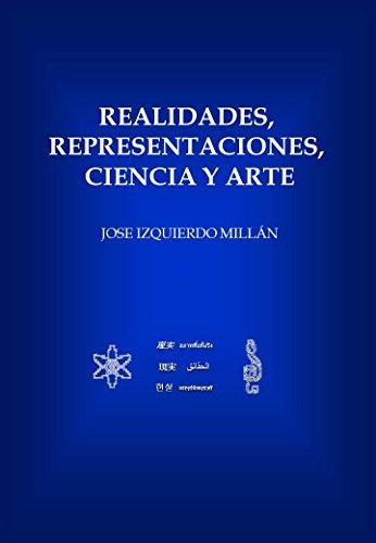 Descargar Libro Realidades, Representaciones, Ciencia Y Arte Jose Izquierdo Millán