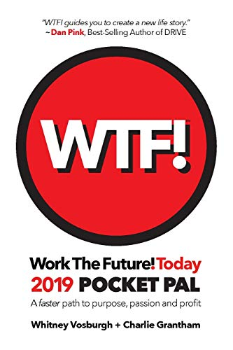 Work the Future! Today 2019 Pocket Pal: A Faster Path to Purpose, Passion and Profit (Work the Future! Today Pocket Pal)