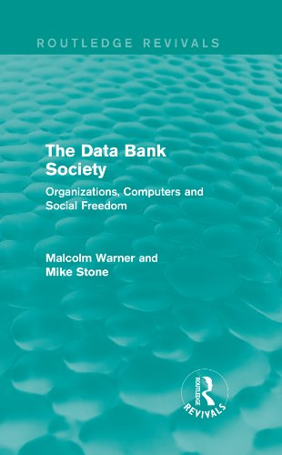 Download The Data Bank Society (Routledge Revivals): Organizations, Computers and Social Freedom Pdf