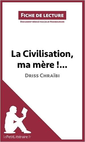 la civilisation ma mère de driss chraïbi fiche de lecture