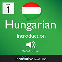 Learn Hungarian - Level 1: Introduction to Hungarian - Volume 1: Lessons 1-25