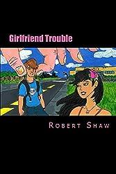 Girlfriend Trouble