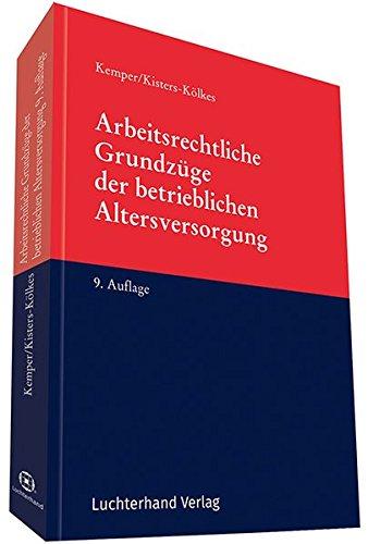 Arbeitsrechtliche Grundzüge der betrieblichen Altersversorgung Taschenbuch – 1. August 2017 Kurt Kemper Margret Kisters-Kölkes Hermann Luchterhand Verlag 347208992X