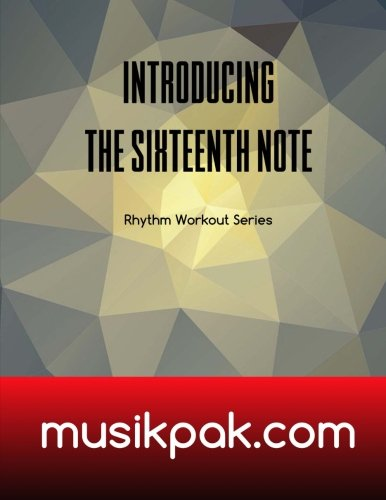 Introducing The Sixteenth Note (Rhythm Workout Series) (Volume 3)