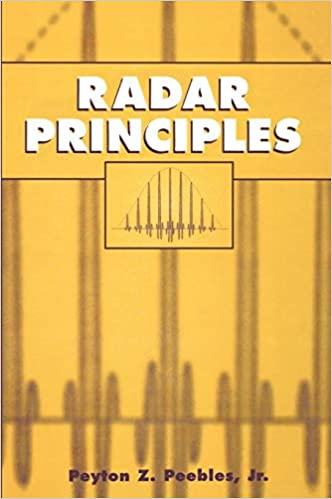 Radar Principles: Peyton Z  Peebles: 9780471252054: Amazon com: Books