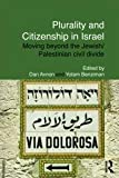Plurality and Citizenship in Israel: Moving Beyond the Jewish/Palestinian Civil Divide (Routledge Studies in Middle Eastern Politics), , 0415557763