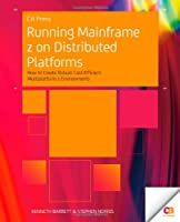 Running Mainframe z on Distributed Platforms Front Cover