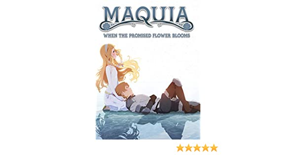 Amazon Com Watch Maquia When The Promised Flower Blooms Dubbed