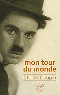 Mon Tour du Monde par Charlie Chaplin