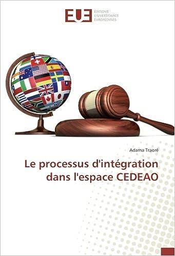 Télécharger en ligne Le processus d'intégration dans l'espace CEDEAO pdf, epub ebook