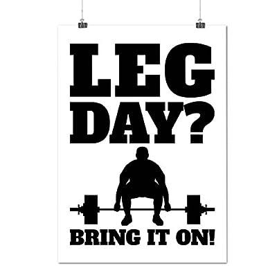 Bring It On Workout Leg Day Matte/Glossy Poster A0 A1 A2 A3 A4 | Wellcoda