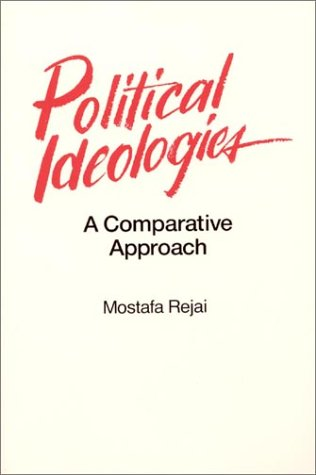 Political Ideologies: A Comparative Approach: A Comparative Approach