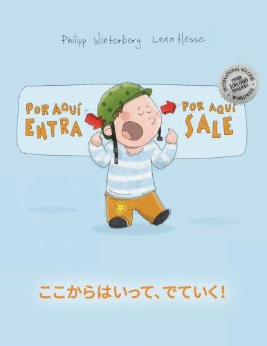 ¡Por aqui entra, Por aqui sale! Koko kara haitte, deteiku!: Libro infantil ilustrado español-japonés (Edición bilingüe) (Spanish Edition) by CreateSpace Independent Publishing Platform