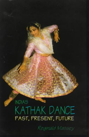 India's Kathak Dance: Past; Present & Future