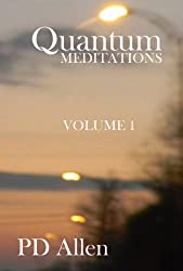 Quantum Meditations; Book One: meditations 1-358