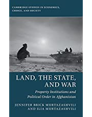 Land, the State, and War: Property Institutions and Political Order in Afghanistan