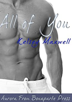 All Of You (All for Love Book 1) by [Maxwell, Kelsey]