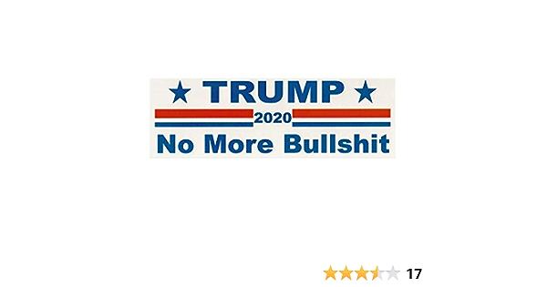 10 Trump 2020 White No More BS MAGA Window Decal Bumper Sticker