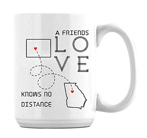 Amazing Best Friends Long Distance Friendship Mugs Colorado Georgia A Friends Love Knows No Distance Gifts Best Friend Coffee Mug for Friend Best Friend Ever Coffee Mugs 15oz