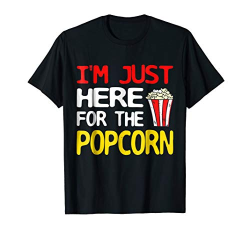 I'm Just Here For The Popcorn T-Shirt Sarcastic Shirt