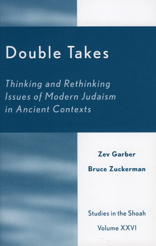 Double Takes: Thinking and Rethinking Issues of Modern Judaism in Ancient Contexts (Studies in the Shoah Series)