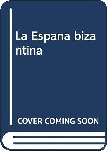 La España Bizantina: 77 (Serie Historia y Geografía): Amazon.es: Presedo Velo, Francisco José: Libros