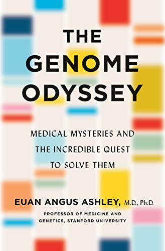 Book Cover: The Genome Odyssey: Medical Mysteries and the Incredible Quest to Solve Them