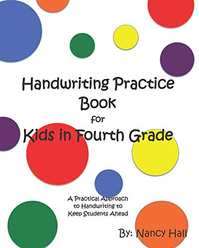 Handwriting Practice Book for Kids in Fourth Grade (A Practical Approach to Handwriting to Keep Students Ahead)