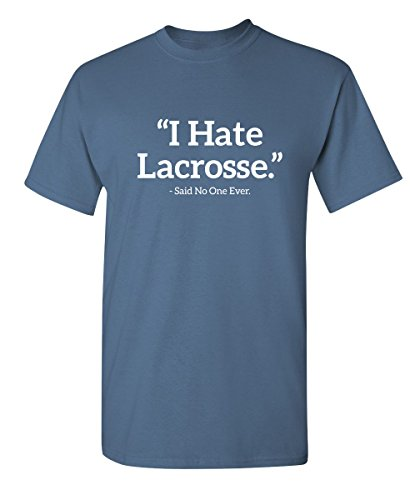 ate Lacrosse Said No One Sports Sarcastic Funny Novelty Graphic T Shirt S Dusk ()