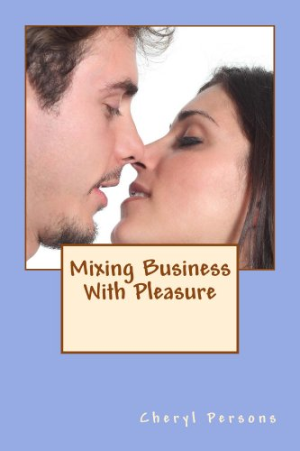 Book: Mixing Business With Pleasure (Love Conquers All Book 2) by Cheryl Persons