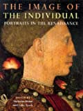 img - for The image of the individual: Portraits in the Renaissance book / textbook / text book