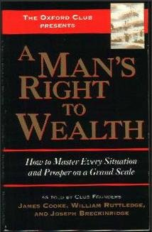 A Man's Right to Wealth: How to Master Every Situation and Prosper on a Grand Scale (1995) (Book) written by James B. Cooke