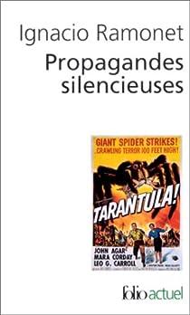 Propagandes silencieuses : Masses, télévision, cinéma par Ramonet