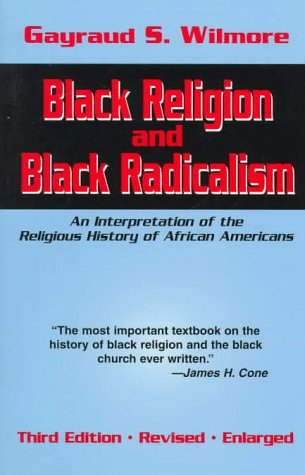 Search : Black Religion and Black Radicalism: An Interpretation of the Religious History of African Americans