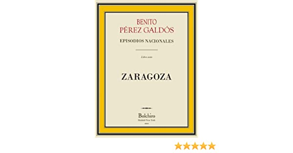 Zaragoza (Episodios nacionales. Serie primera nº 6)