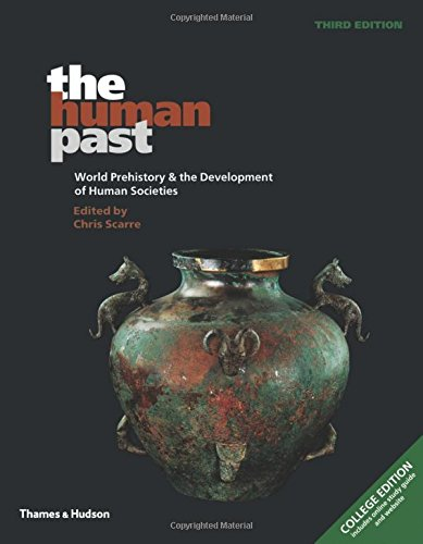 The Human Past: World Prehistory and the Development of Human Societies (Third Edition)