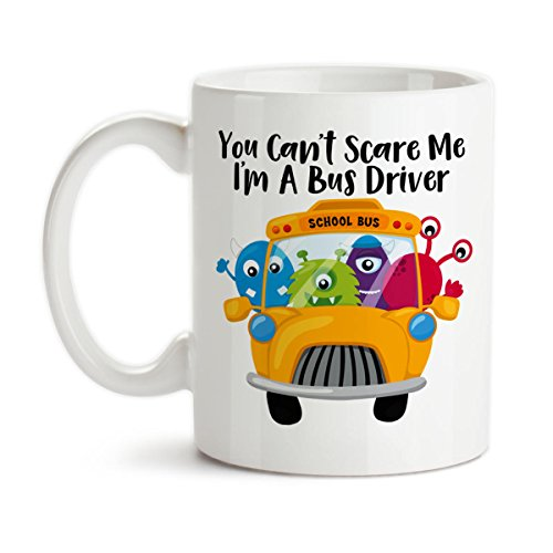 Coffee Mug, You Can39;t Scare Me I39;m A Bus Driver, School Bus Driver, Bus Driver Gift, Back To School, Gift Idea