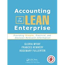 Accounting in the Lean Enterprise: Providing Simple, Practical, and Decision-Relevant Information by Gloria McVay (14-Jun-2013) Paperback