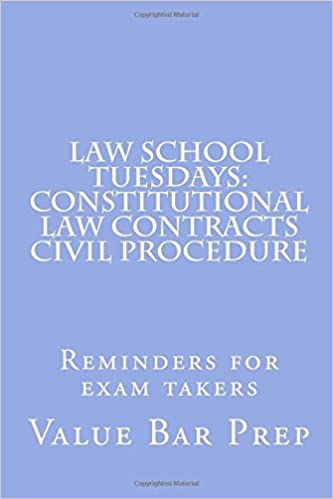 Law School Tuesdays: Constitutional law Contracts Civil