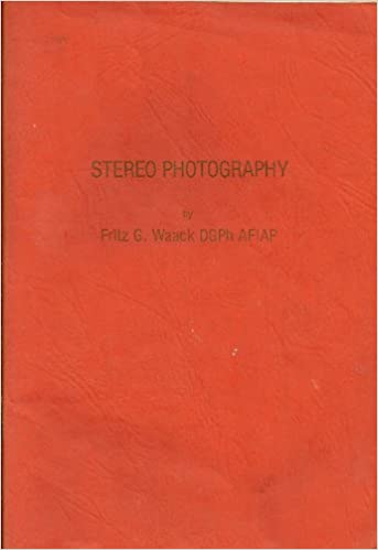 stereo photography an introduction to stereo photo technology and practical suggestions for stereo photography