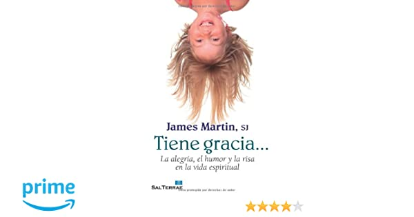 Tiene gracia (Spanish Edition): James Martin, Loyola Grupo ...