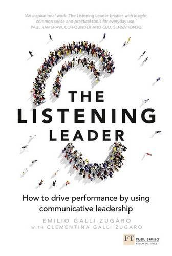 The Listening Leader: How to drive performance by using communicative leadership ebook