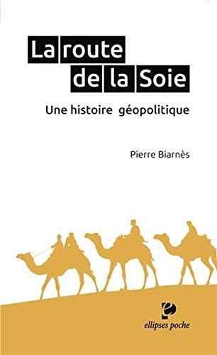 La Route de la Soie une Histoire Géopolitique Poche