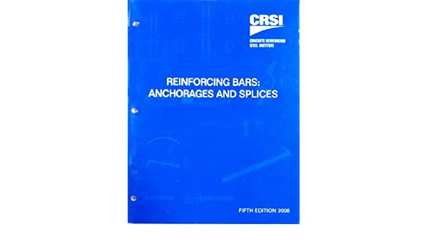 Reinforcing Bars Anchorages And Splices 5th Edition CRSI