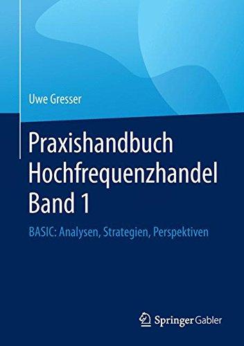 Praxishandbuch Hochfrequenzhandel Band 1  BASIC  Analysen Strategien Perspektiven