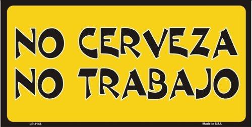 no-cerveza-no-trabajo-spanish-no-beer-no-work-novelty-vanity-metal-license-plate-tag-sign